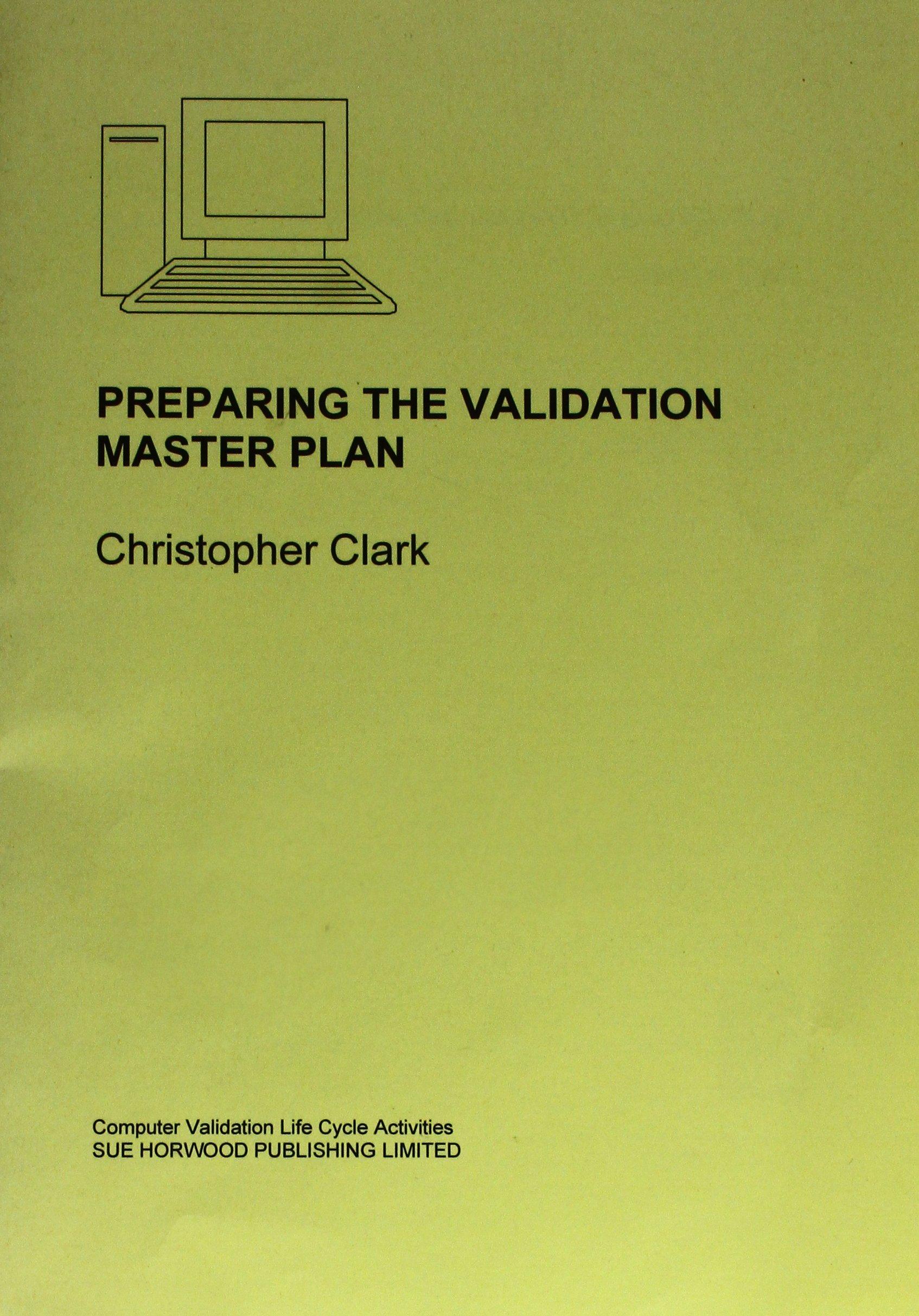 Preparing the Validation Master Plan: Computer Systems Validation Life Cycle Activities pdf