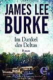 Im Dunkel des Deltas (Detective Dave Robicheaux 8)