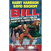 Bill, the Galactic Hero: Planet of the Hippies from Hell (BILL THE GALACTIC HERO) (English Edition)