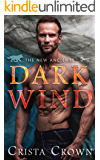 Dark Wind (The New Ancients Book 1)