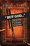 But God.: The Two Words at the Heart of the Gospel