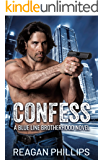 Confess: Blue Line Brotherhood Book 1 (The Blue Line Brotherhood)