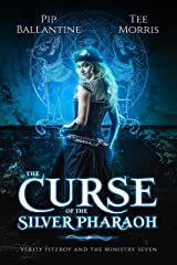 The Curse of the Silver Pharaoh (Verity Fitzroy and the Ministry Seven Book 1) Kindle Edition