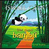 Ser como el bambú -  Bilingüe (Spanish Edition)