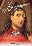 Gesù. La vera storia di Jehoshua ben Josef