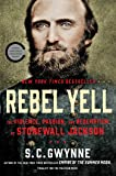 Rebel Yell: The Violence, Passion, and Redemption of Stonewall Jackson