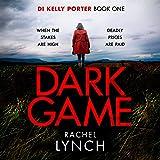 Dark Game: Detective Kelly Porter, Book 1