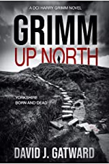 Grimm Up North: A DCI Harry Grimm Crime Novel Kindle Edition