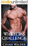 Wheelie's Challenge: Insurgents Motorcycle Club (Insurgents MC Romance Book 11)