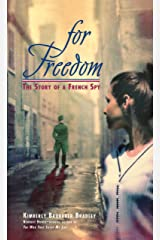 For Freedom: The Story of a French Spy Mass Market Paperback