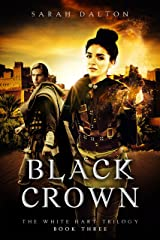 Black Crown (White Hart Series Book 3) Kindle Edition