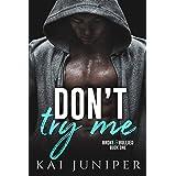 Don't Try Me: A High School Bully Romance (Broke & Bullied Book 1)