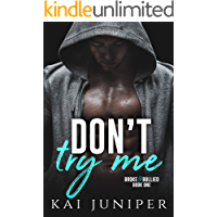 Don't Try Me: A High School Bully Romance (Broke & Bullied Book 1)