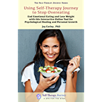 Using Self-Therapy Journey to Stop Overeating: End Emotional Eating and Lose Weight with this Interactive Online Tool  for Psychological Healing and Personal Growth