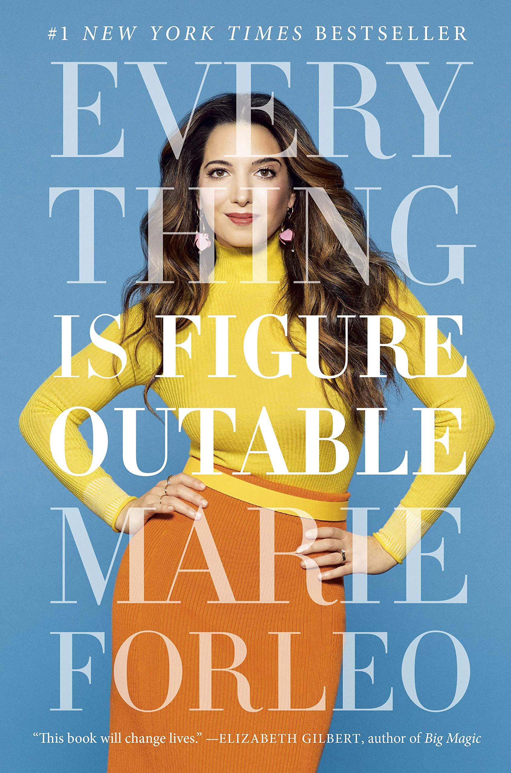Everything Is Figureoutable: Forleo, Marie: 9780525534990: Amazon.com: Books