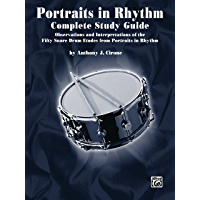 Portraits in Rhythm: Complete Study Guide: Observations and Interpretations of the Fifty Snare Drum Etudes from… book cover