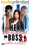 Her Old-Fashioned Boss (Old-fashioned series Book 4)