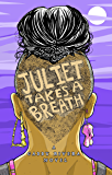 Juliet Takes a Breath (English Edition)