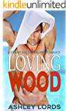 Loving Wood: A Steamy Silicon Valley Romance