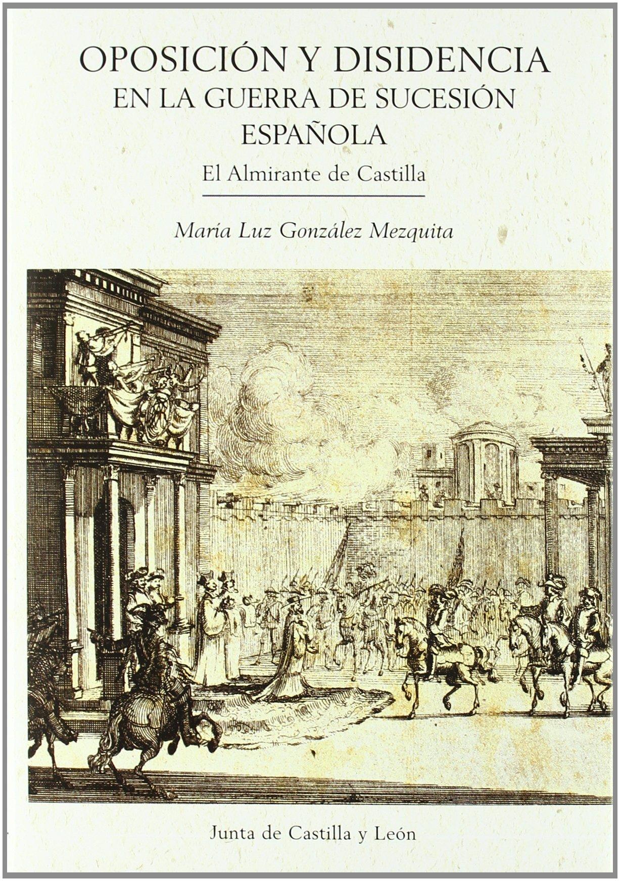 OPOSICION Y DISIDENCIA GUERRA SUCESION ESPAÑOLA: Amazon.es: GONZALEZ,MARIA LUZ: Libros
