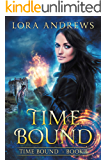 Time Bound (The Time Bound Series Book 1)
