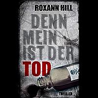 Denn mein ist der Tod: Thriller (Steinbach und Wagner 10) (German Edition)