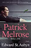 Mother's Milk: Book Four of the Patrick Melrose