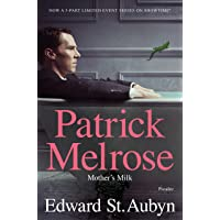 Mother's Milk: A Novel (The Patrick Melrose Novels Book 4)
