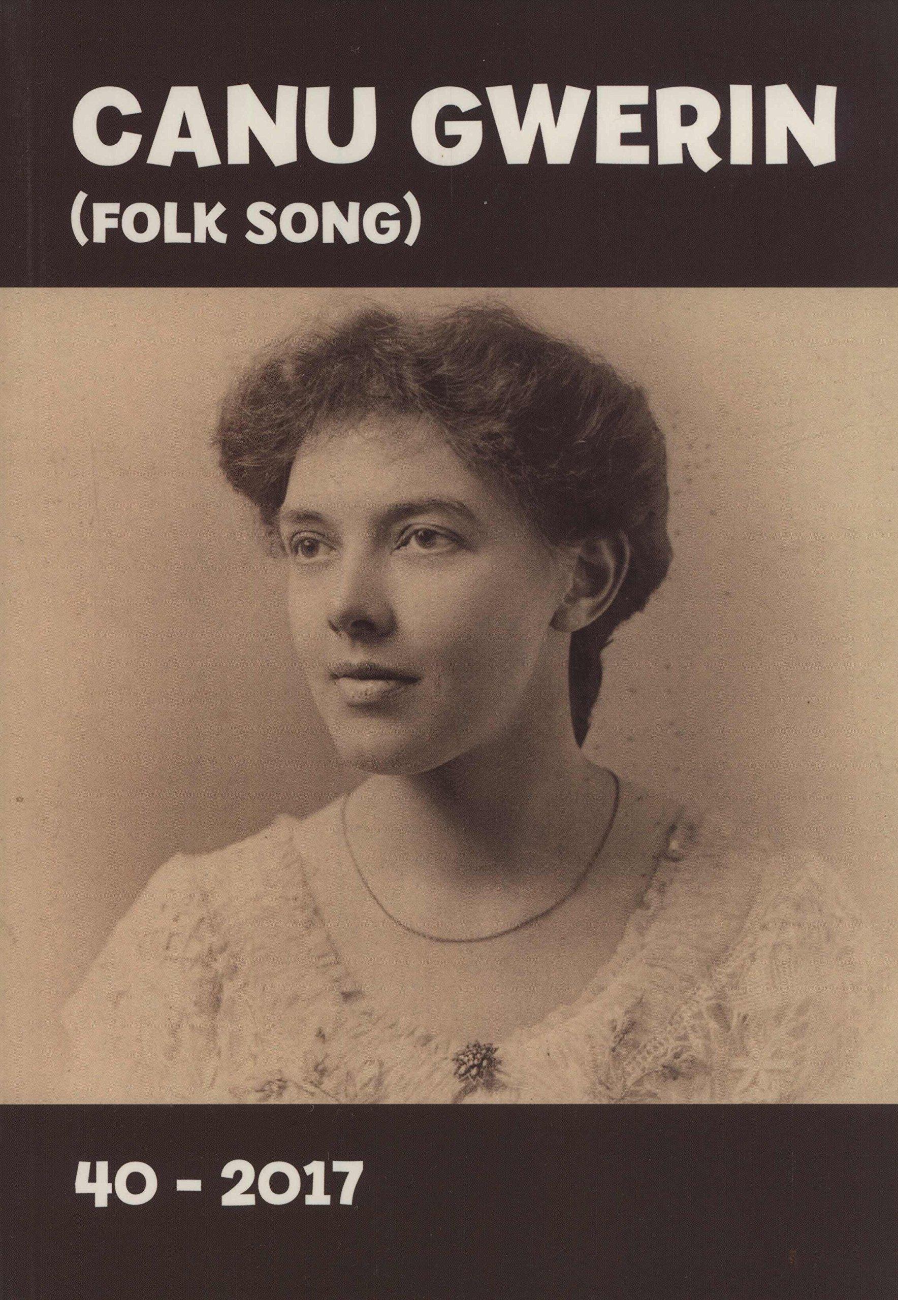 canu gwerin folk song cylchgrawn cymdethas alawon gwerin cymru journal of the welsh folk song society volume 40
