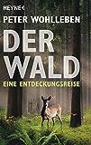 Der Wald: Eine Entdeckungsreise (German Edition)
