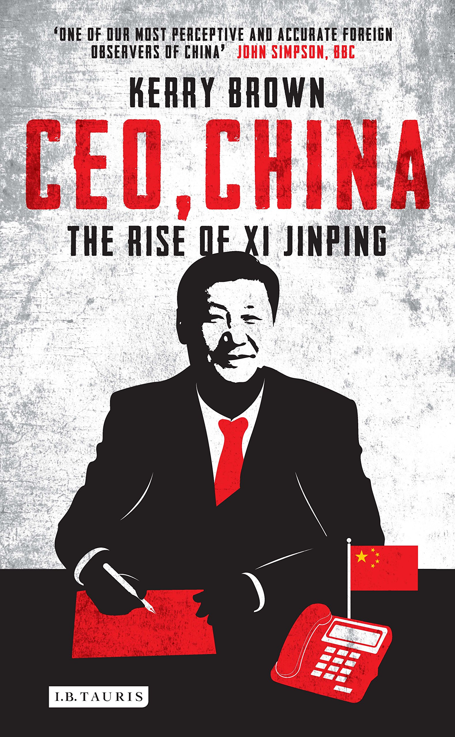 CEO, China: The Rise of Xi Jinping: Kerry Brown: 9781784533229: Amazon.com:  Books