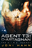 Agent T3: d'Artagnan (The D.I.R.E. Agency Series Book 3) (English Edition)