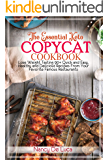 The Essential Keto Copycat Cookbook: Lose Weight Tasting 90+ Quick and Easy, Healthy and Delicious Recipes From Your…
