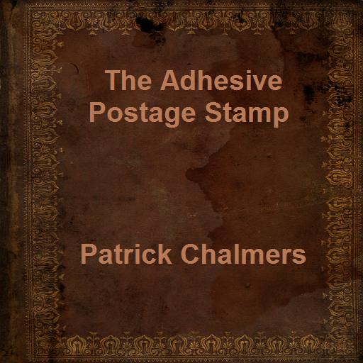 The Adhesive Postage Stamp (Postage Adhesive)