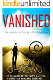 Vanished- The New Rulebook Christian Suspense Series- Book #4