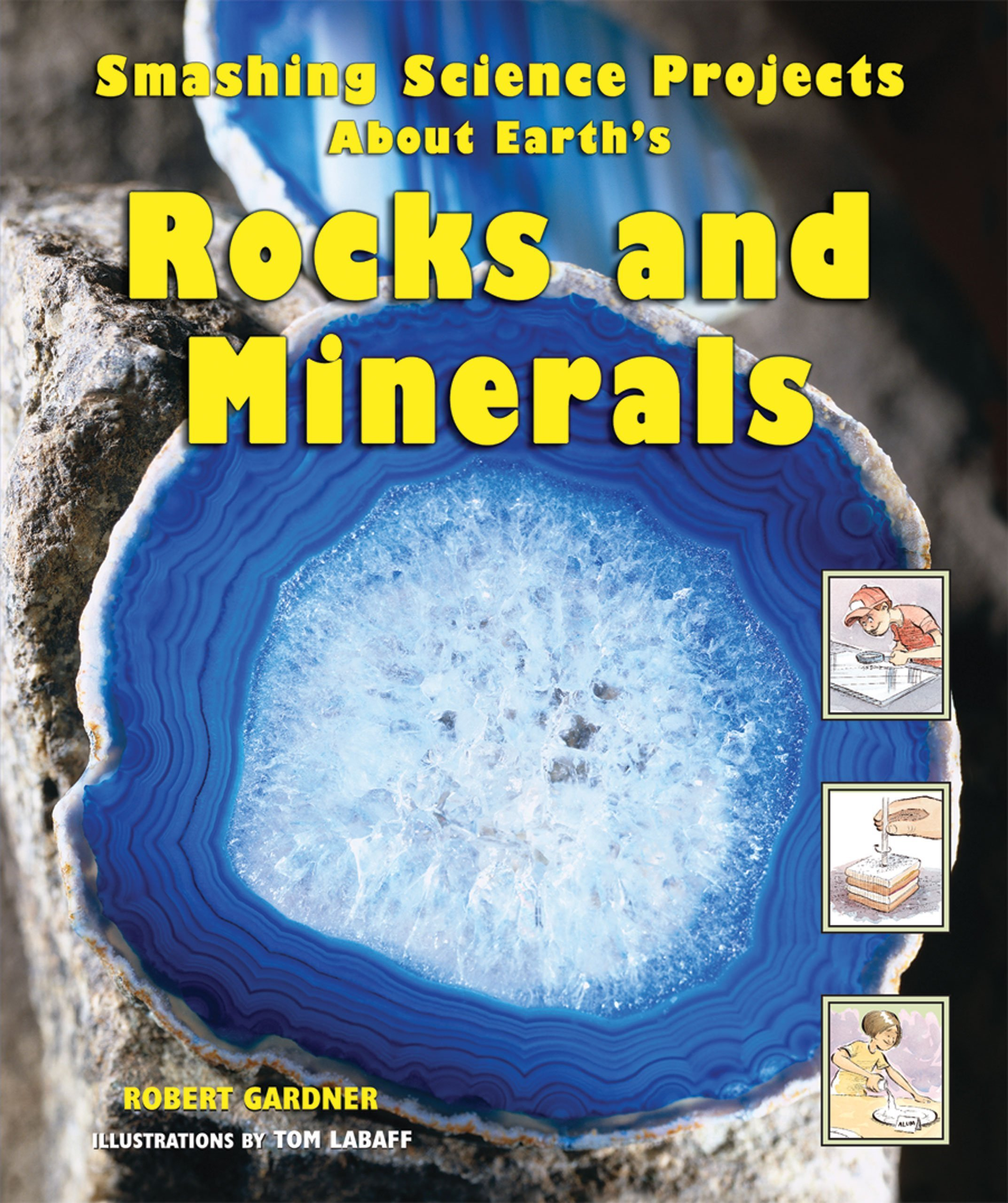 Smashing Science Projects About Earth's Rocks And Minerals (Rockin' Earth Science Experiments)