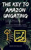 The Key To Amazon Ungating: Step By Step Guide To