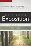 Exalting Jesus in Proverbs (Christ-Centered Exposition Commentary)