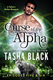 Curse of the Alpha: Episodes 5 & 6: A Tarker's Hollow Serial (Curse of the Alpha Box-Set Book 3)