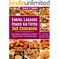 Emeril Lagasse Power Air Fryer 360 Cookbook: Easy, Quick and Delicious Emeril Lagasse Power Air Fryer Recipes That Your…
