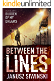 Between the Lines: Burden of My Dreams