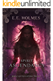 Spirit Ascendancy (The Gateway Trilogy Book 3)