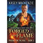 Forged from Flame: Phoenix on the Rise (Untamed Elements Book 2)