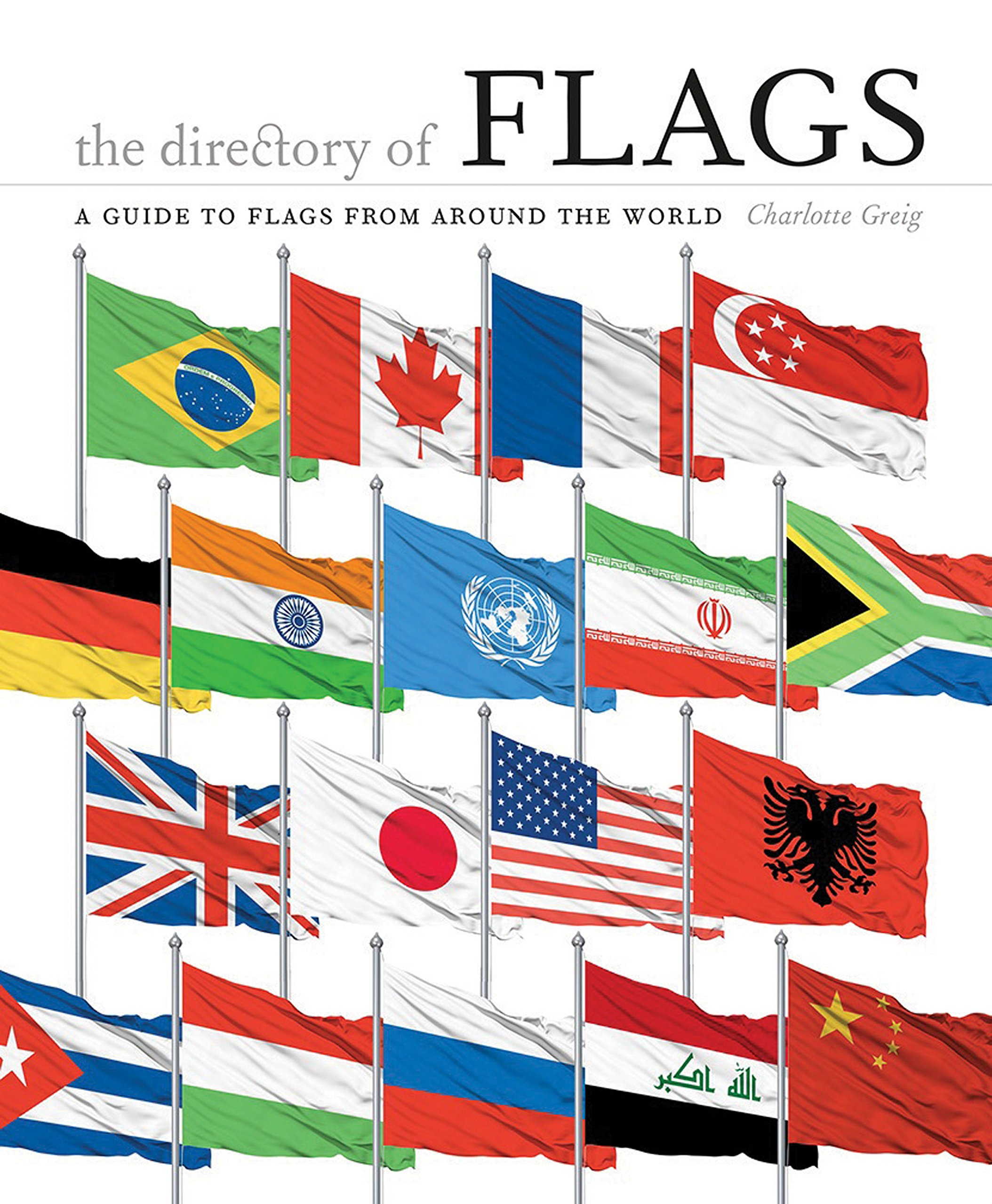 The Directory of Flags: A guide to flags from around the world Hardcover – 1 Sep 2015 Charlotte Greig Ivy Press 1782402810 Directories