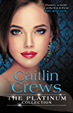 The Platinum Collection: Caitlin Crews/Heiress Behind The Headlines/No More Sweet Surrender/A Royal Without Rules (Scandal in the Spotlight)