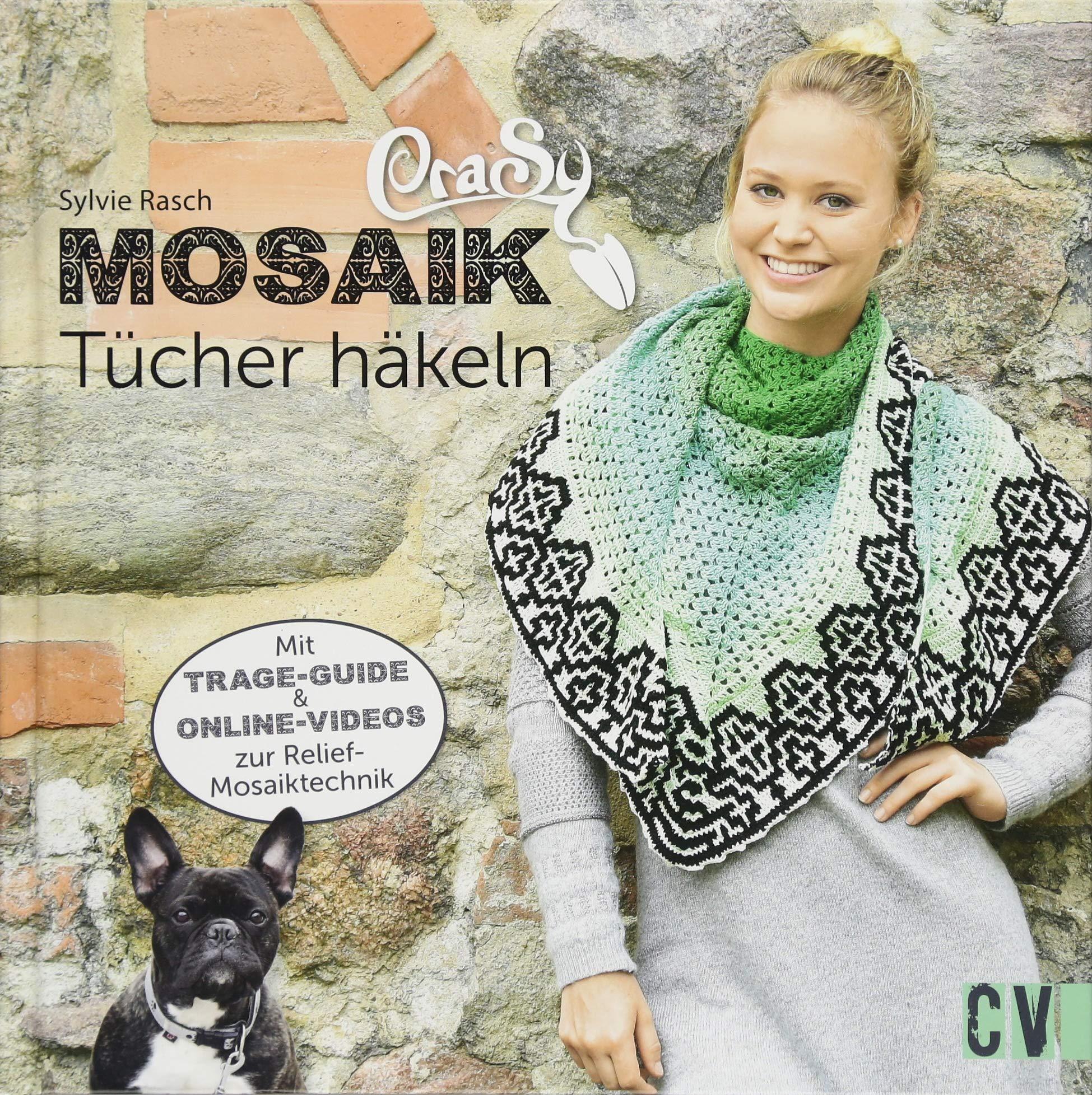 CraSy Mosaik - Tücher häkeln: Mit Trage-Guide und Online-Videos zur ...