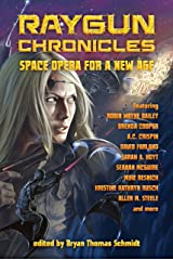 Raygun Chronicles: Space Opera for a New Age Kindle Edition