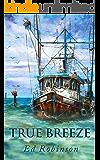 True Breeze (Trawler Trash Book 7)
