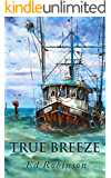 True Breeze (Trawler Trash Book 7)