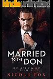 Married to the Don: A Dark Russian Mafia Romance (Kornilov Bratva Duet Book 1)